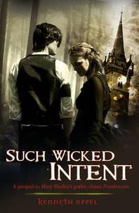Such Wicked Intent. by Kenneth Oppel