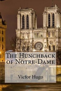 The Hunchback of Notre-Dame Victor Hugo