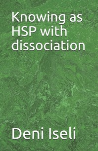 Knowing as HSP with dissociation