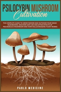 Psilocybin Mushroom Cultivation
