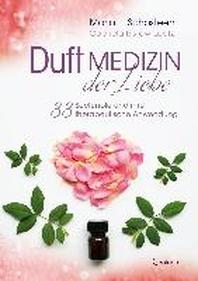 Duftmedizin der Liebe