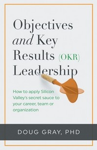 Objectives + Key Results (OKR) Leadership;