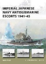 Imperial Japanese Navy Antisubmarine Escorts 1941-45