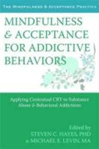 Mindfulness & Acceptance for Addictive Behaviors