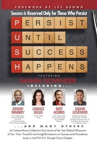 P. U. S. H. Persist until Success Happens Featuring Sashin Govender