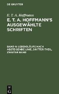 E. T. A. Hoffmann's ausgewaehlte Schriften, Band 4, Lebenslaeufe nach absteigende Linie, Dritter Theil, zweiter Band