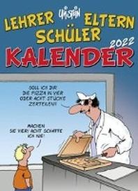 Uli Stein - Lehrer Eltern Schueler Kalender 2022: Monatskalender fuer die Wand