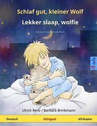 Schlaf gut, kleiner Wolf - Lekker slaap, wolfie. Zweisprachiges Kinderbuch (Deutsch - Afrikaans)