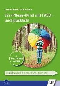 Ein (Pflege-)Kind mit FASD - und gluecklich!