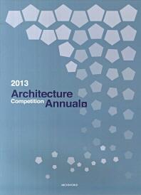 Architecture Competition Annual. 9(2013)
