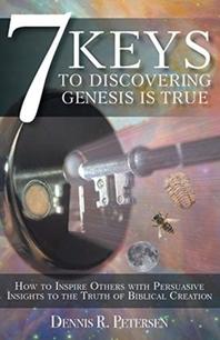 7 Keys to Discovering Genesis Is True