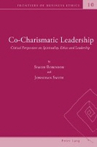 Co-Charismatic Leadership; Critical Perspectives on Spirituality, Ethics and Leadership