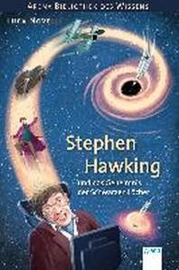 Stephen Hawking und das Geheimnis der Schwarzen Loecher