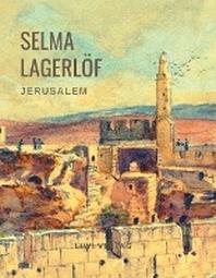 Selma Lagerloef: Jerusalem (Roman)