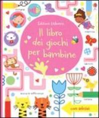 Il libro dei giochi per bambine. Giochi e passatempi. Con adesivi