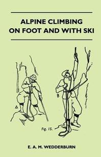 Alpine Climbing on Foot and With Ski