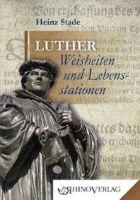Luther: Weisheiten & Lebensstationen