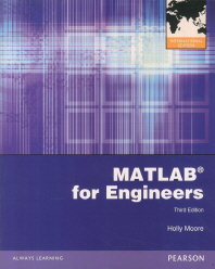 MATLAB for Engineers. Holly Moore