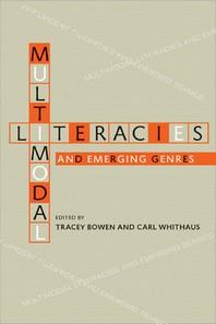 Multimodal Literacies and Emerging Genres