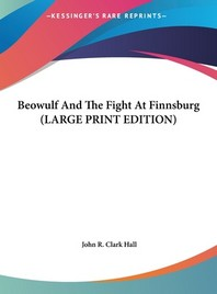 Beowulf and the Fight at Finnsburg