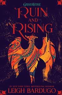 Ruin and Rising  (The Grisha Trilogy - Book 3)