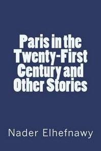 Paris in the Twenty-First Century and Other Stories