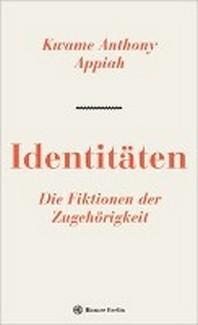 Identitaeten. Die Fiktionen der Zugehoerigkeit