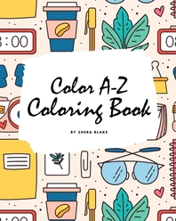 Color A-Z Coloring Book for Children (8x10 Coloring Book / Activity Book)