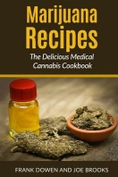 Marijuana Recipes - The Delicious Medical Cannabis Cookbook