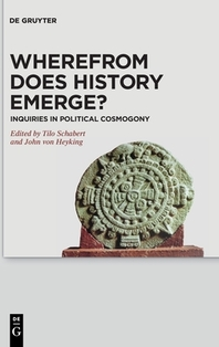 Wherefrom Does History Emerge?