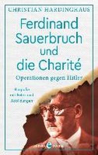 Ferdinand Sauerbruch und die Charite