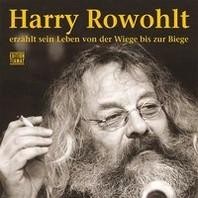 Harry Rowohlt erzaehlt sein Leben von der Wiege bis zur Biege
