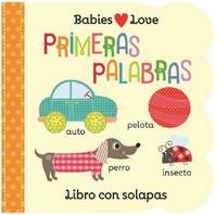Babies Love Primeras Palabras = Babies Love First Words