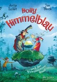 Holly Himmelblau - Der Prinzessinnenraub
