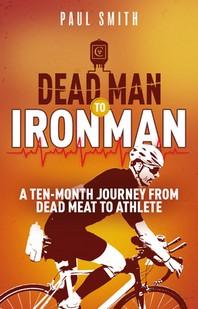 Dead Man to Iron Man