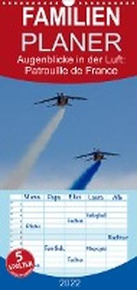 Augenblicke in der Luft: Patrouille de France - Familienplaner hoch (Wandkalender 2022 , 21 cm x 45 cm, hoch)