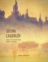 Selma Lagerloef: Der Fuhrmann des Todes (Roman)
