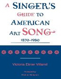 A Singer's Guide to the American Art Song