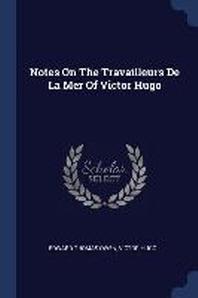 Notes on the Travailleurs de la Mer of Victor Hugo