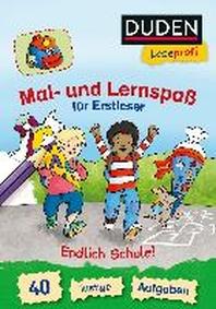 Duden Leseprofi - Mal- und Lernspass fuer Erstleser. Endlich Schule!