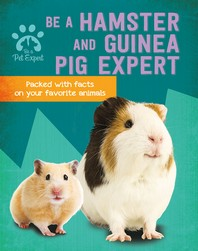 Be a Hamster and Guinea Pig Expert