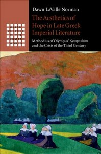 The Aesthetics of Hope in Late Greek Imperial Literature