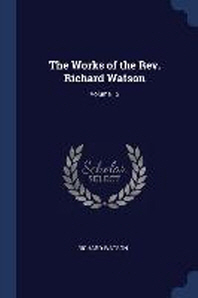 The Works of the Rev. Richard Watson; Volume 12
