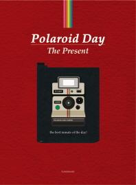 Polaroid Day(폴라로이드 데이): The Present