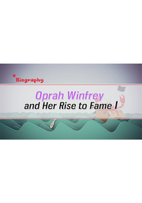 Oprah Winfrey and Her Rise to Fame