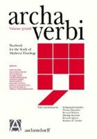 Archa Verbi. Yearbook for the Study of Medieval Theology / Archa Verbi. Yearbook for the Study of Medieval Theology. Vol. 5/2008