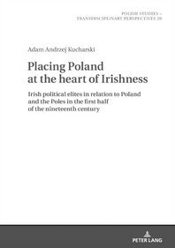 Placing Poland at the Heart of Irishness