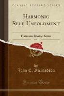 Harmonic Self-Unfoldment, Vol. 1