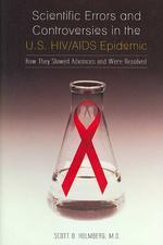 Scientific Errors and Controversies in the U.S. HIV/AIDS Epidemic