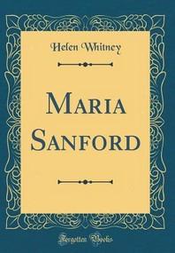 Maria Sanford (Classic Reprint)